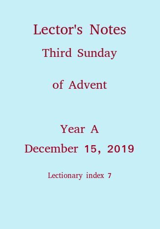 Lector's Notes, Third Sunday of Advent