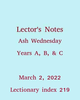 Lector's Notes, Ash Wednesday, February 10, 2016
