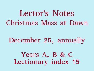 Lector's Notes, Christmas Mass at Dawn