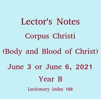 Lector's Notes, Corpus Christi, The Body & Blood of Christ, Year B