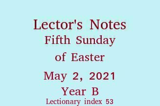 Lector's Notes, Fifth Sunday of Easter, April 29, 2018