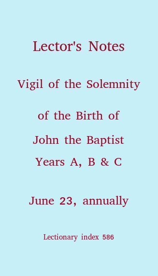 Lector's Notes, Birth of John the Baptist - Vigil Mass, June 23, 2018