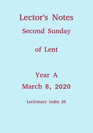 Lector's Notes, Second Sunday of Lent