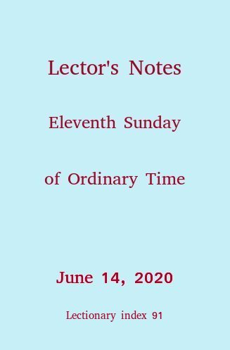Lector's Notes, 11th Sunday of Ordinary Time, Year A, June 18, 2017