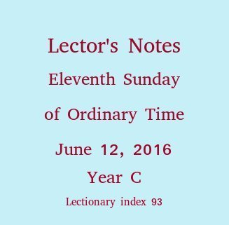 Lector's Notes, Eleventh Sunday of Ordinary Time