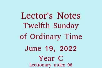 Lector's Notes, Twelfth Sunday of Ordinary Time