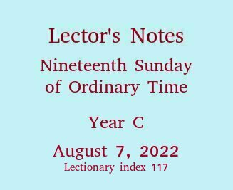 Lector's Notes, Nineteenth Sunday of Ordinary Time