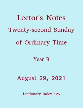 >Lector's Notes, 22nd Sunday of Ordinary Time