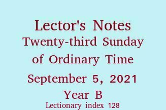 Lector's Notes, 23rd Sunday in Ordinary Time
