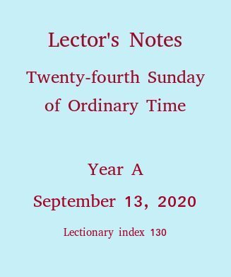 Lector's Notes, Twenty-fourth Sunday of Ordinary Time