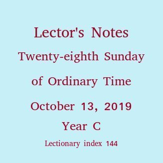 Lector's Notes, Twenty-eighth Sunday of Ordinary Time, October 9, 2016