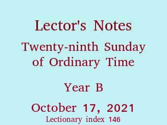 Lector's Notes, 29th Sunday of Ordinary Time