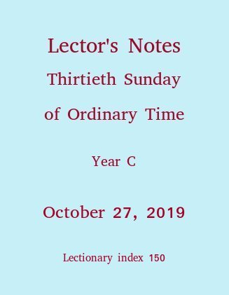 Lector's Notes, Thirtieth Sunday of Ordinary Time, October 23, 2016