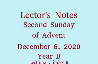 Lector's Notes, Second Sunday of Advent, year B, December 6, 2020