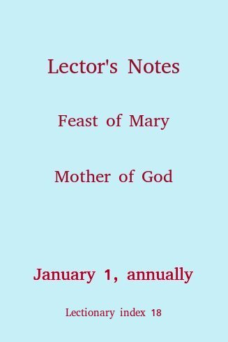 Lector's Notes, Feast of Mary, Mother of God