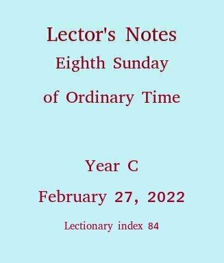 Lector's Notes, 8th Sunday of Ordinary Time, March 3, 2019