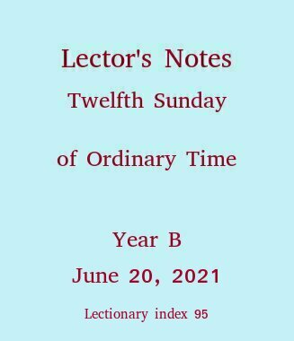 Lector's Notes, 12th Sunday in Ordinary Time