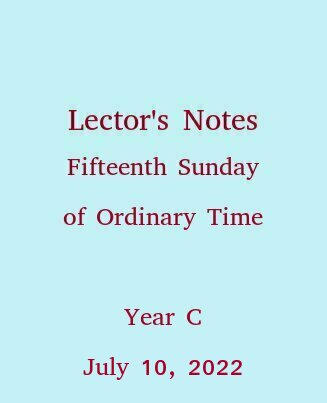 Lector's Notes, Fifteenth Sunday of Ordinary Time