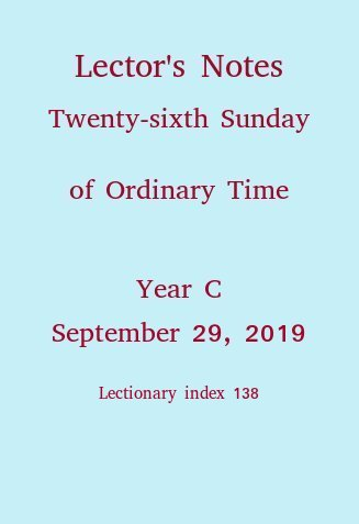 Lector's Notes, Twenty-sixth Sunday of Ordinary Time, September 29, 2019