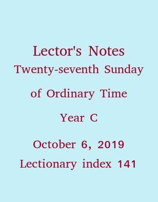 Lector's Notes, Twenty-seventh Sunday of Ordinary Time, October 6, 2019